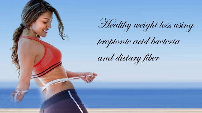 healthy_weight_loss_using_propionic_acid_bacteria_and_dietary_fiber.jpg